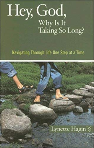 Hey God What's Taking So Long? By Lynette Hagin