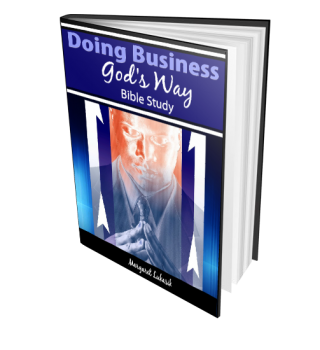 Christian Business Success Bible Study for success God's way.