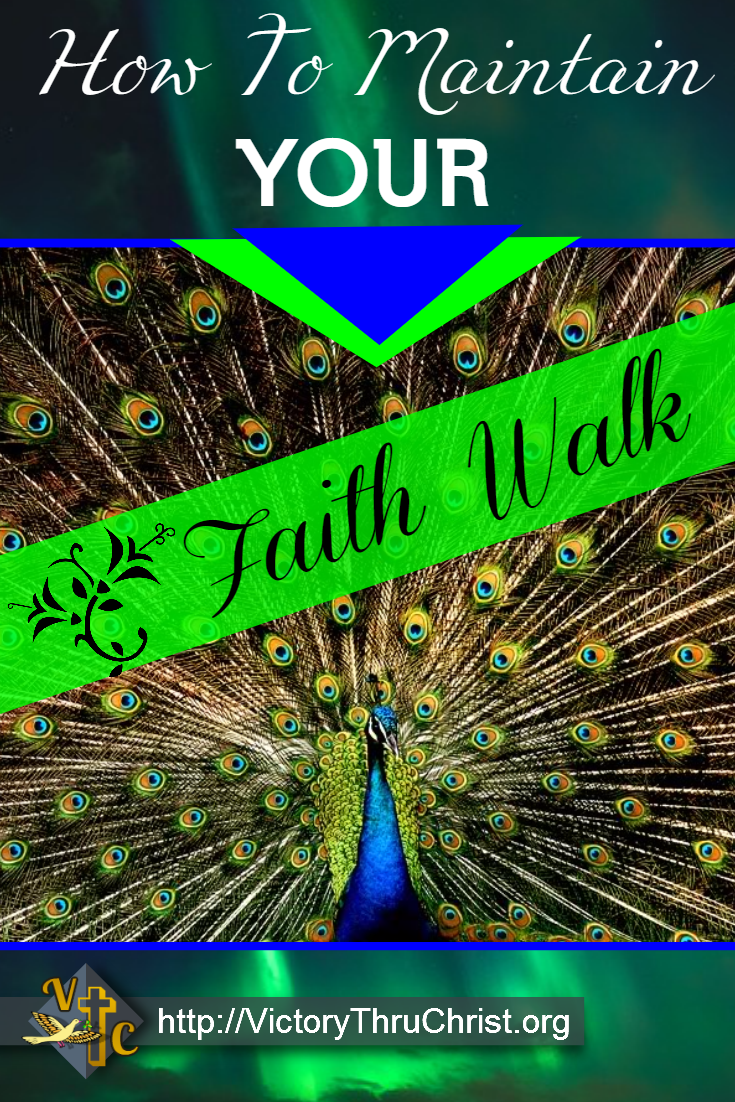 Maintain Your Faith Walk With God