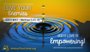 Read more about the article How To Love Our Enemies In Christ