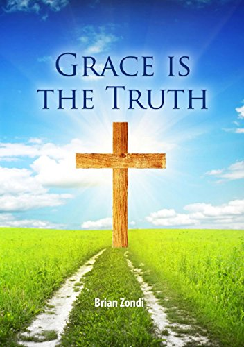 Grace Is The Truth By Brian Zondi
