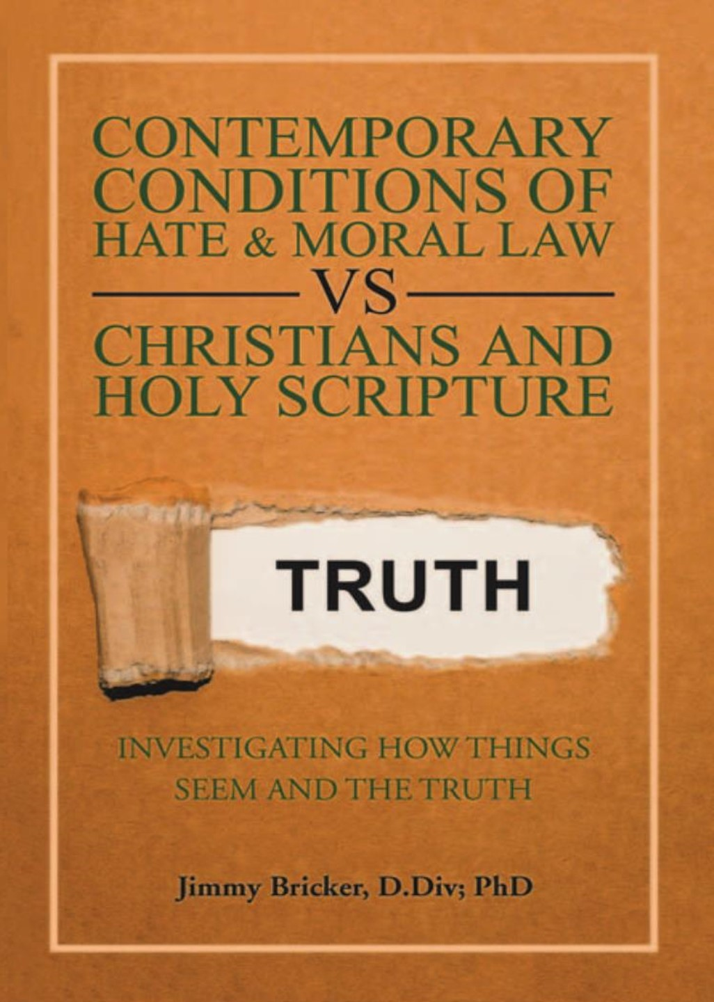 Christian Book Review Listings:  Contemporary Conditions Of Hate & Moral Law VS Christians and Holy Scripture
